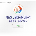 How to fix iOS 9 – iOS 9.0.2 Pangu jailbreak errors?