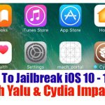 How to Jailbreak & install Cydia for iOS 10 – 10.1.1 with Yalu + Cydia Impactor ?
