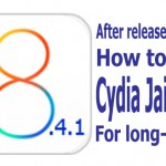After iOS 8.4.1 release, What can you do to ensure long-lasting Cydia Jailbreak